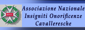 ONORIFICENZA CAVALLERESCA,Insigniti onorificenze cavalleresche,CAVALIERE,ONORIFICENZE CAVALLERESCHE,CAVALIERI